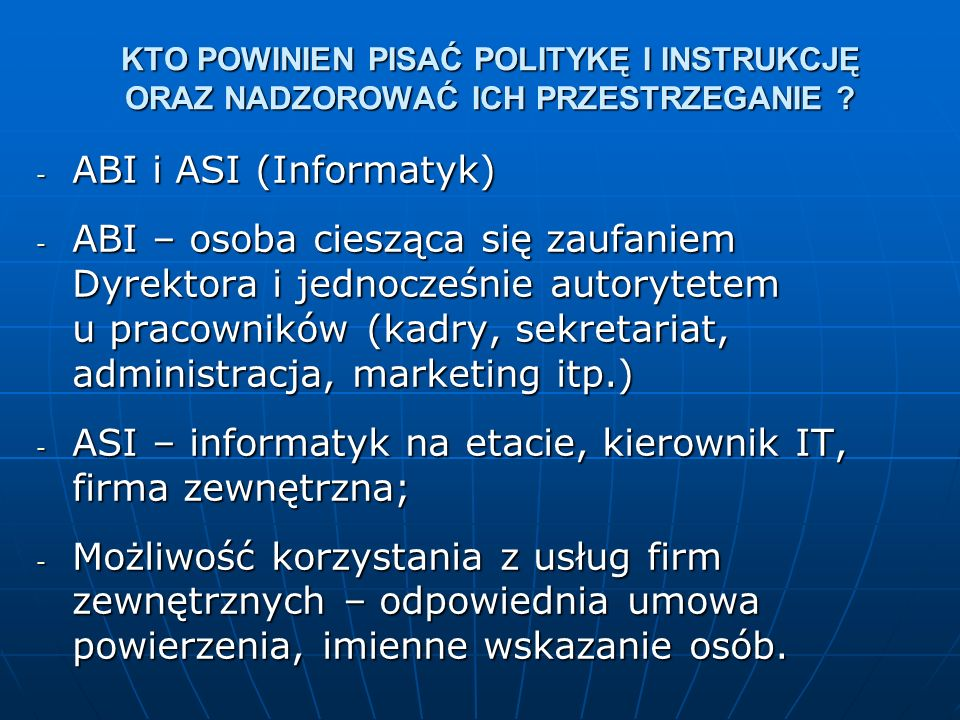 ASI – informatyk na etacie, kierownik IT, firma zewnętrzna;