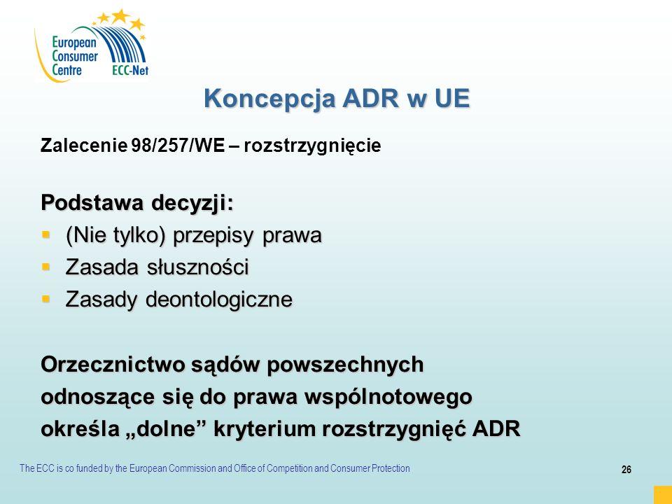 Koncepcja ADR w UE Podstawa decyzji: (Nie tylko) przepisy prawa