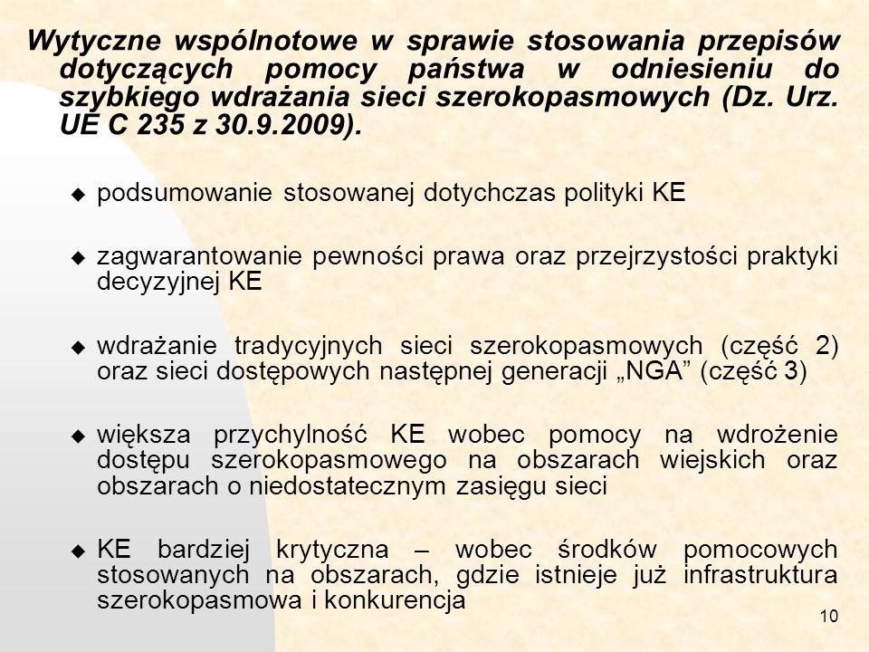 Wytyczne wspólnotowe w sprawie stosowania przepisów dotyczących pomocy państwa w odniesieniu do szybkiego wdrażania sieci szerokopasmowych (Dz. Urz. UE C 235 z 30.9.2009).