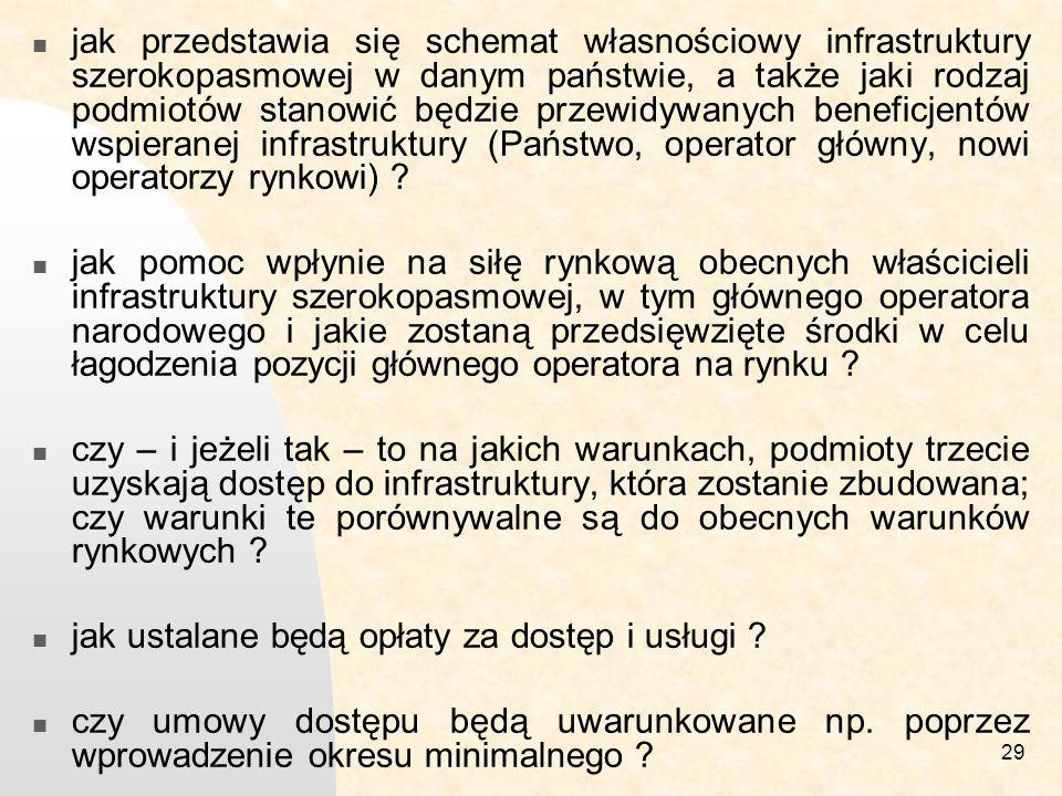 jak przedstawia się schemat własnościowy infrastruktury szerokopasmowej w danym państwie, a także jaki rodzaj podmiotów stanowić będzie przewidywanych beneficjentów wspieranej infrastruktury (Państwo, operator główny, nowi operatorzy rynkowi)