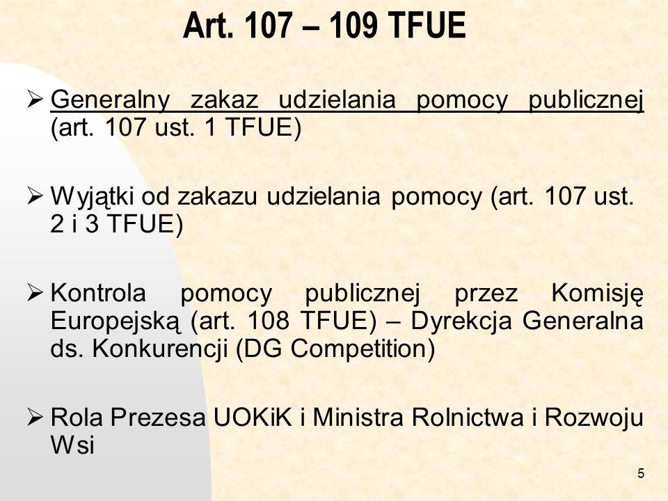 Art. 107 – 109 TFUE Generalny zakaz udzielania pomocy publicznej (art. 107 ust. 1 TFUE)
