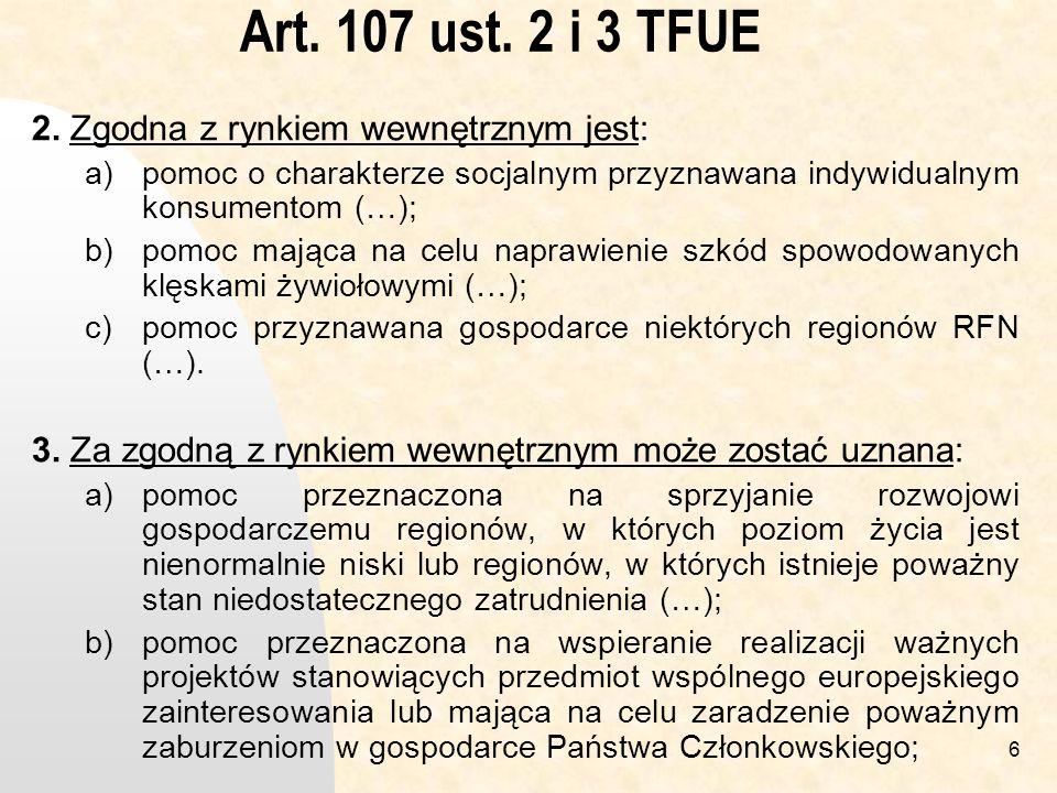 Art. 107 ust. 2 i 3 TFUE 2. Zgodna z rynkiem wewnętrznym jest: