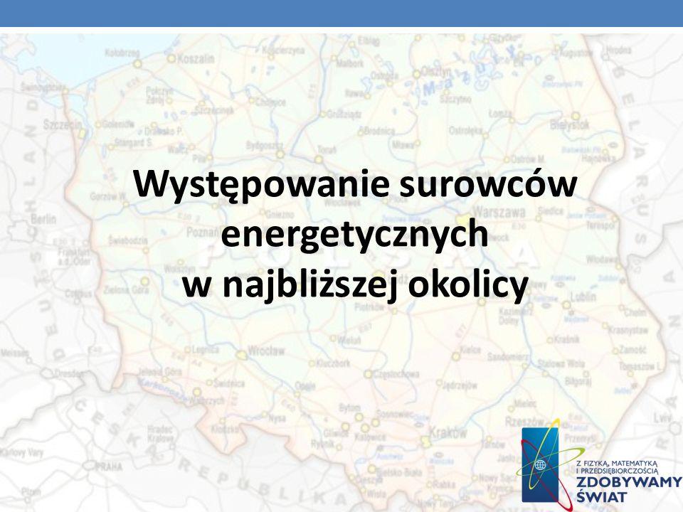 Występowanie surowców energetycznych