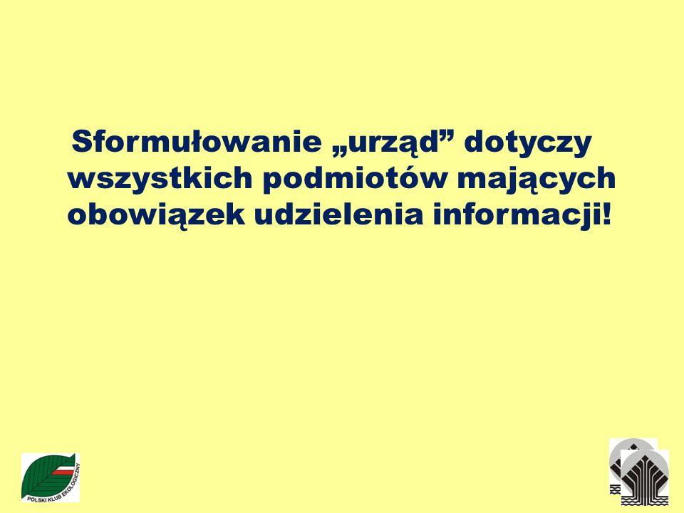 """Sformułowanie """"urząd dotyczy wszystkich podmiotów mających obowiązek udzielenia informacji!"""
