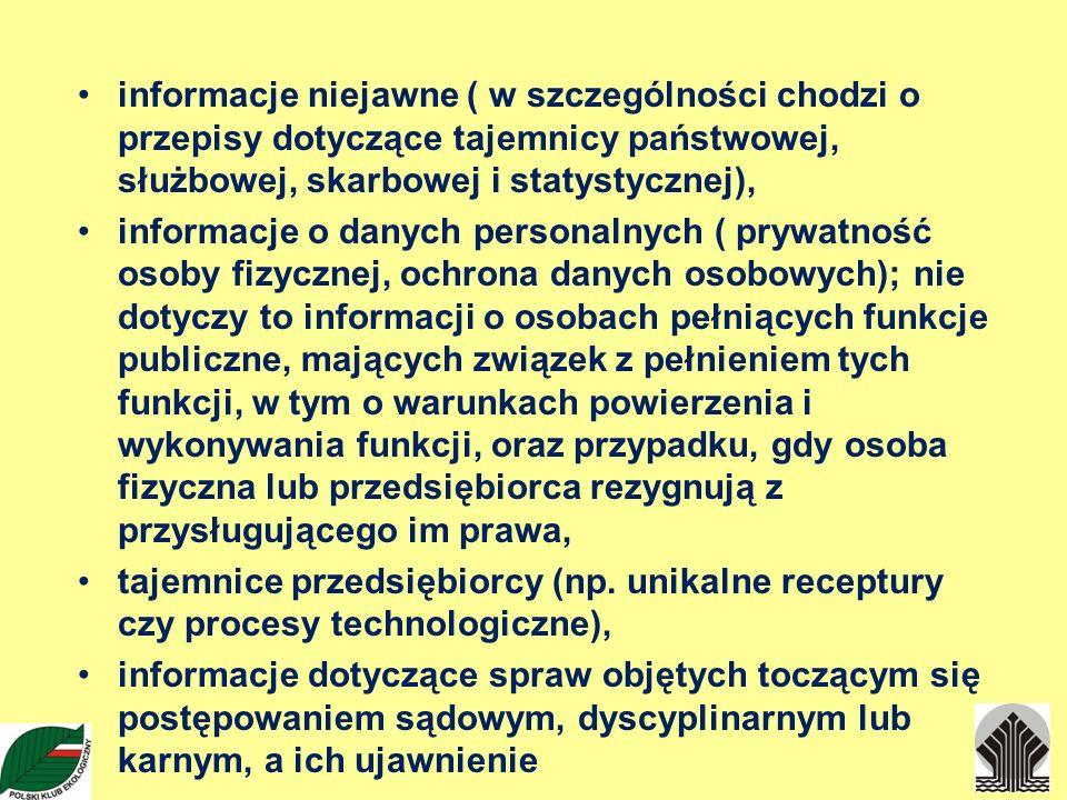 informacje niejawne ( w szczególności chodzi o przepisy dotyczące tajemnicy państwowej, służbowej, skarbowej i statystycznej),
