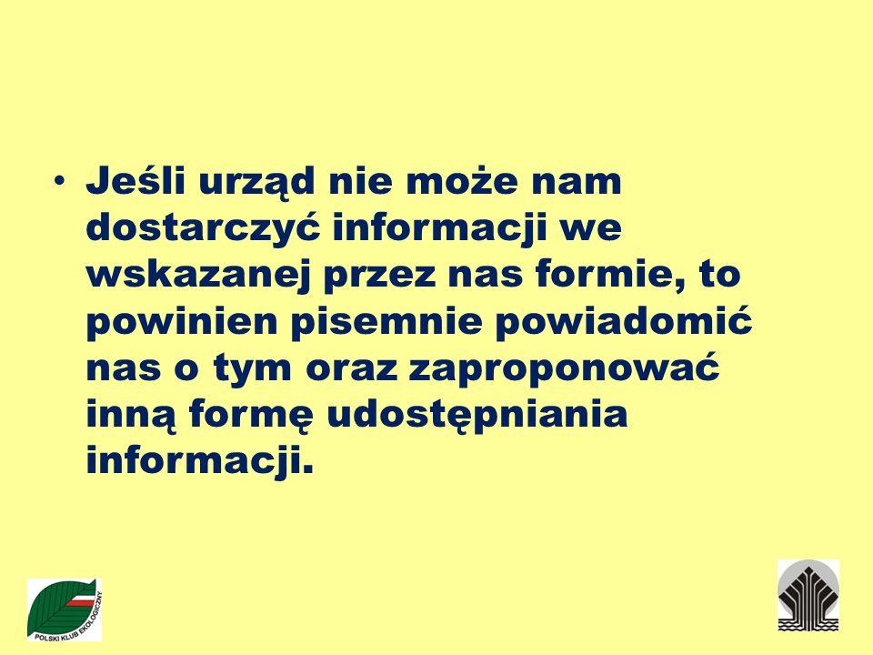 Jeśli urząd nie może nam dostarczyć informacji we wskazanej przez nas formie, to powinien pisemnie powiadomić nas o tym oraz zaproponować inną formę udostępniania informacji.