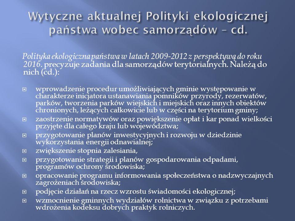 Wytyczne aktualnej Polityki ekologicznej państwa wobec samorządów – cd.