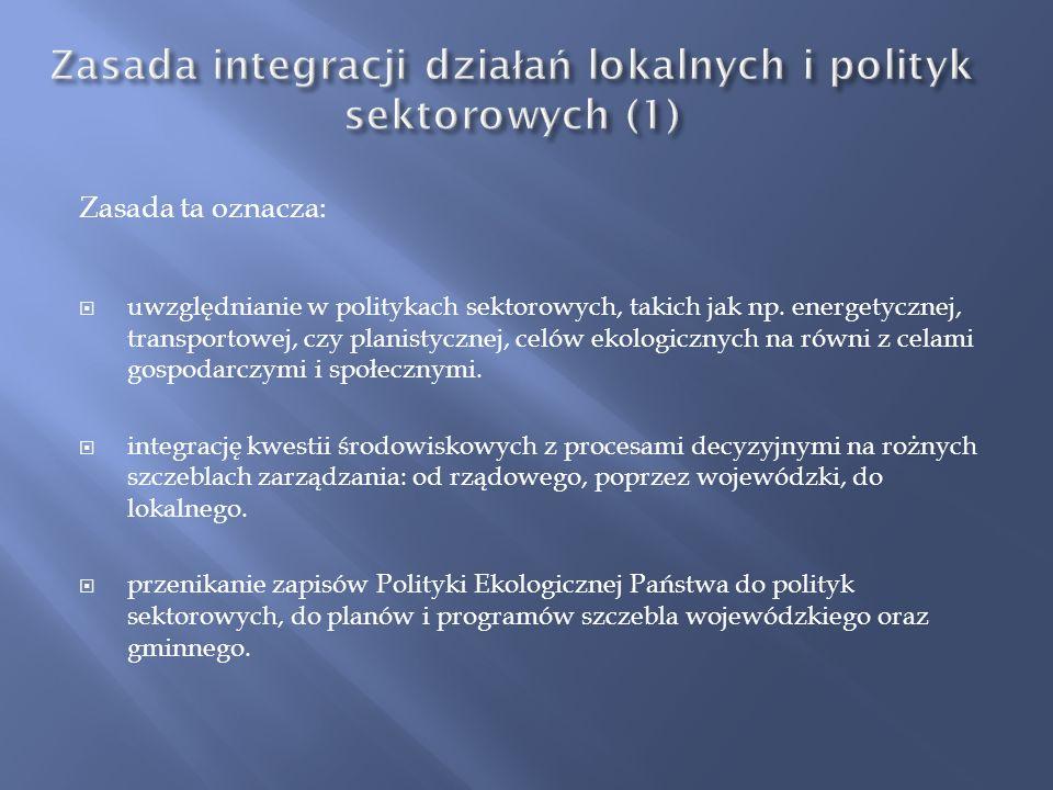 Zasada integracji działań lokalnych i polityk sektorowych (1)