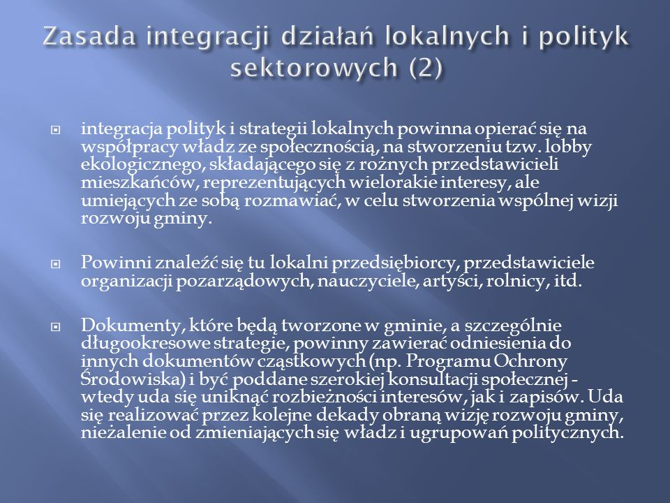 Zasada integracji działań lokalnych i polityk sektorowych (2)