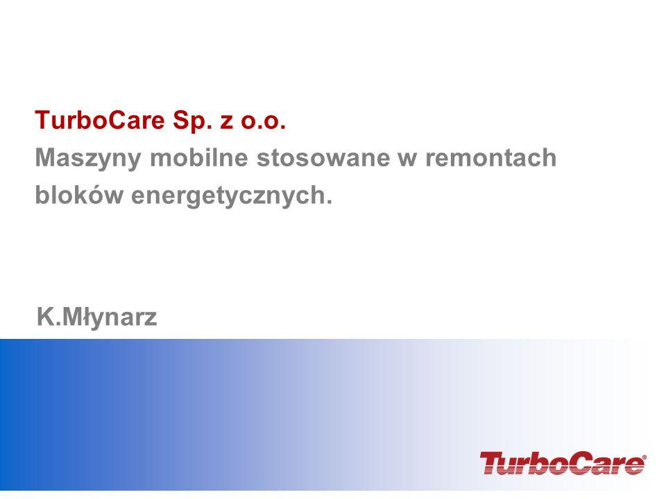 TurboCare Sp. z o.o. Maszyny mobilne stosowane w remontach bloków energetycznych.