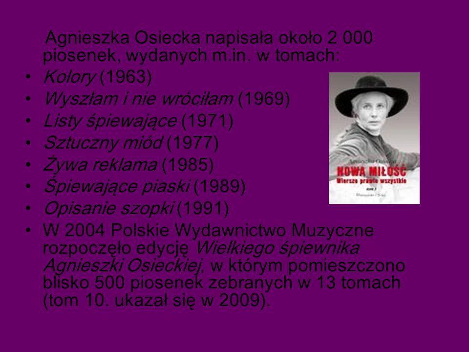 Agnieszka Osiecka napisała około 2 000 piosenek, wydanych m. in