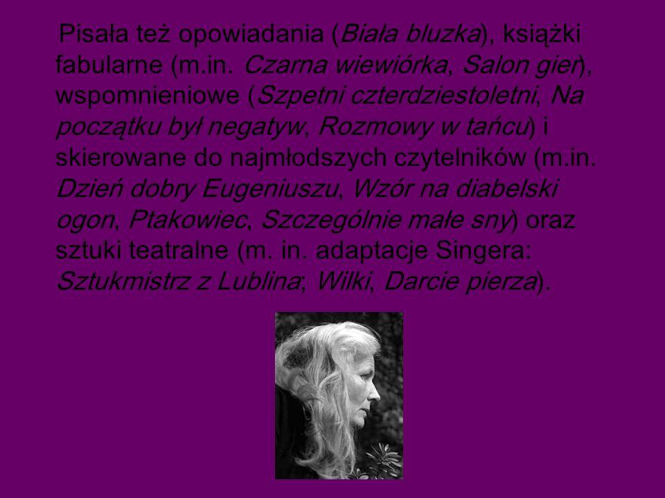 Pisała też opowiadania (Biała bluzka), książki fabularne (m. in