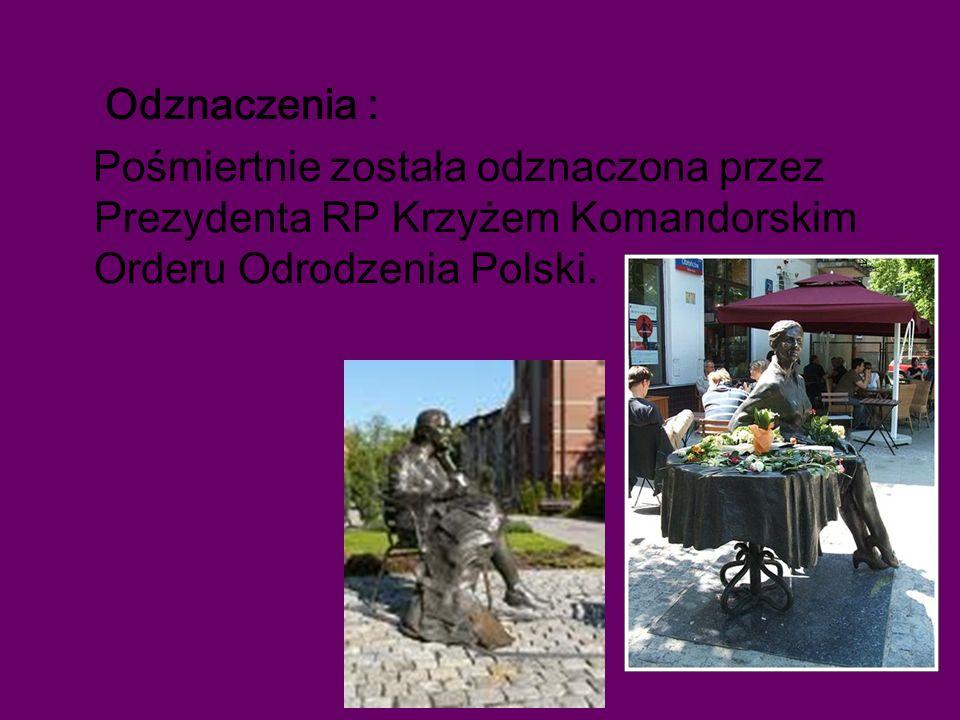 Odznaczenia : Pośmiertnie została odznaczona przez Prezydenta RP Krzyżem Komandorskim Orderu Odrodzenia Polski.