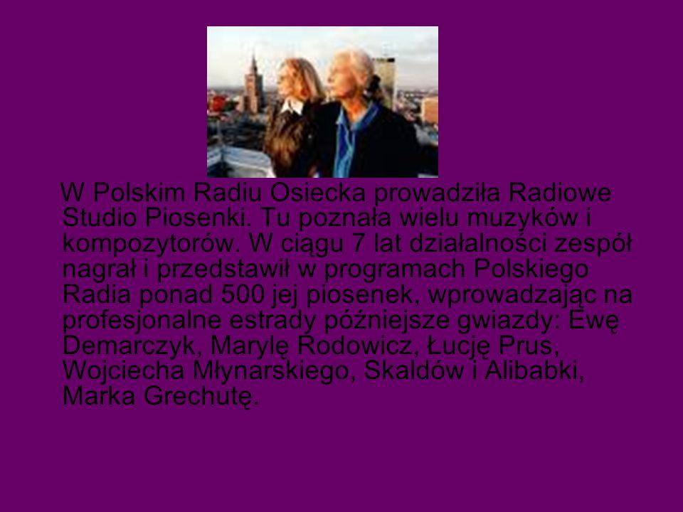 W Polskim Radiu Osiecka prowadziła Radiowe Studio Piosenki