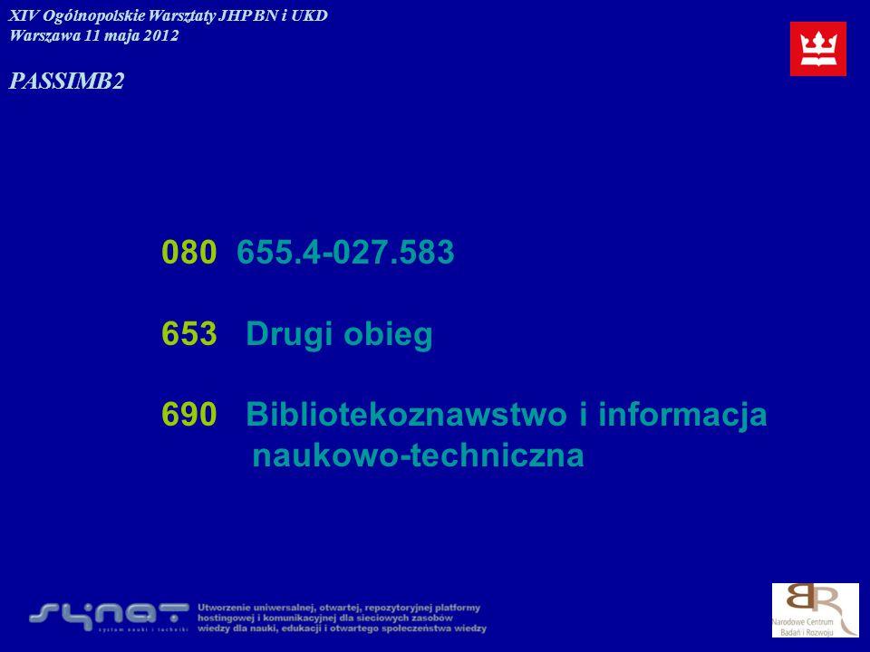 690 Bibliotekoznawstwo i informacja naukowo-techniczna