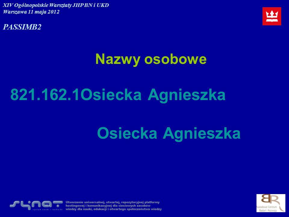 821.162.1Osiecka Agnieszka Osiecka Agnieszka Nazwy osobowe PASSIM B2