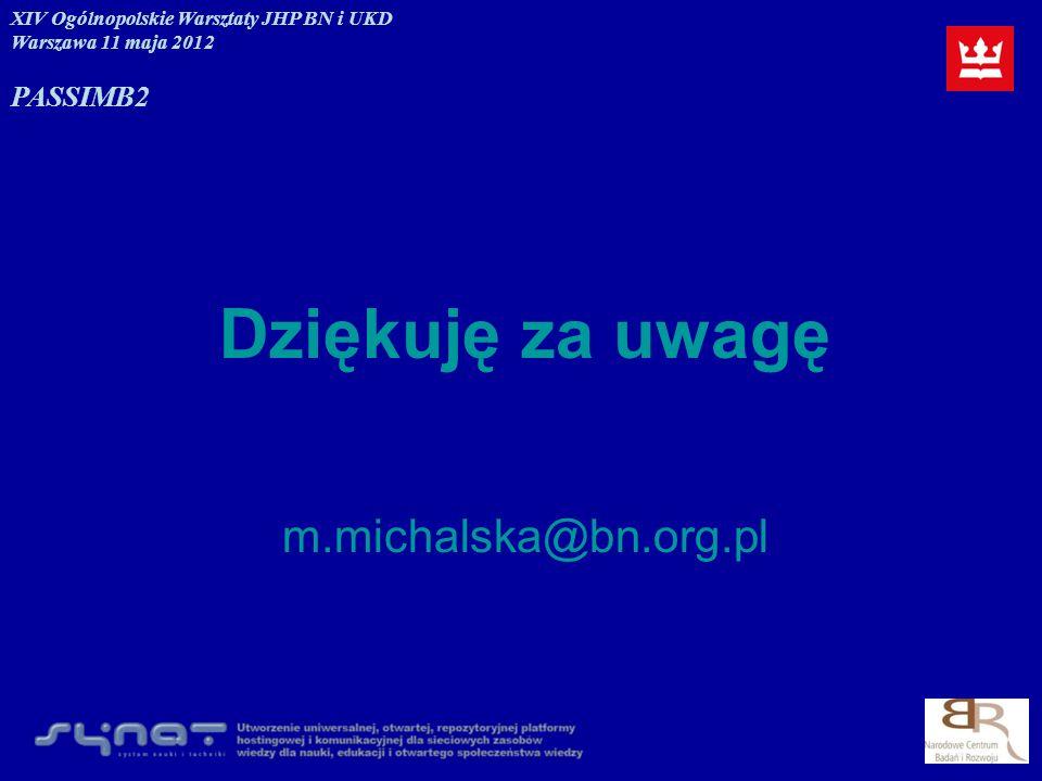 Dziękuję za uwagę m.michalska@bn.org.pl PASSIM B2