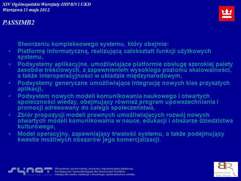 PASSIM B2 Stworzeniu kompleksowego systemu, który obejmie: