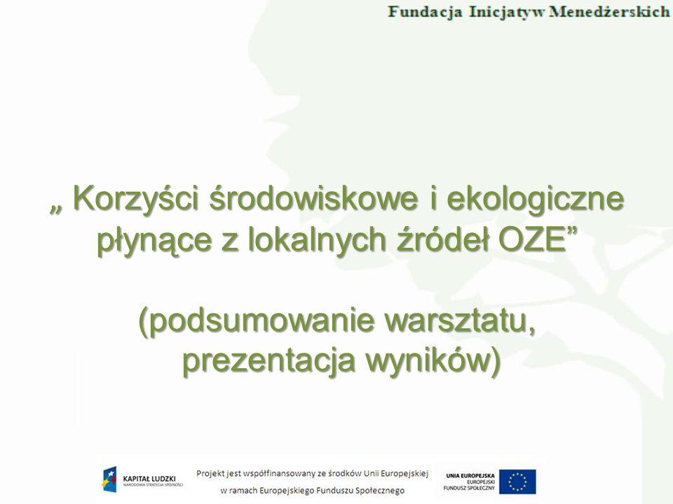 """"""" Korzyści środowiskowe i ekologiczne płynące z lokalnych źródeł OZE (podsumowanie warsztatu,"""