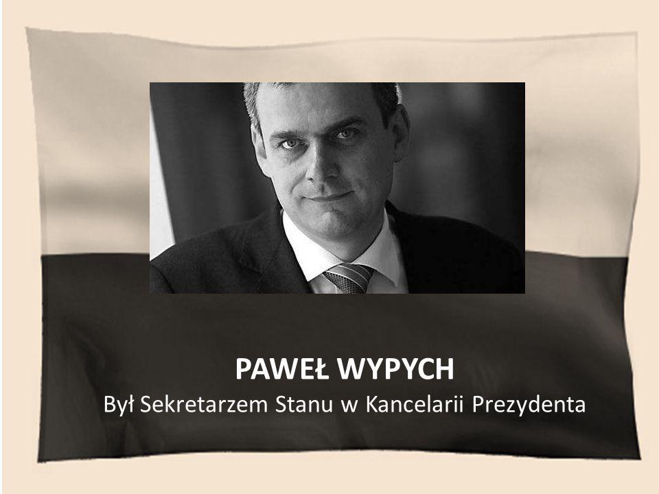 Był Sekretarzem Stanu w Kancelarii Prezydenta
