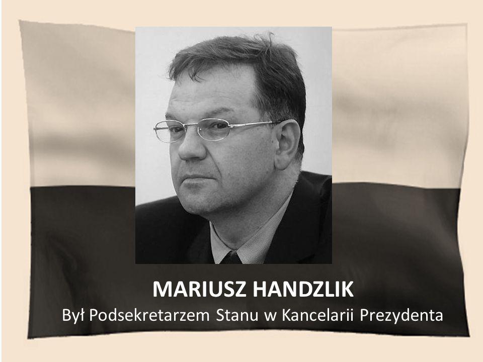 Był Podsekretarzem Stanu w Kancelarii Prezydenta