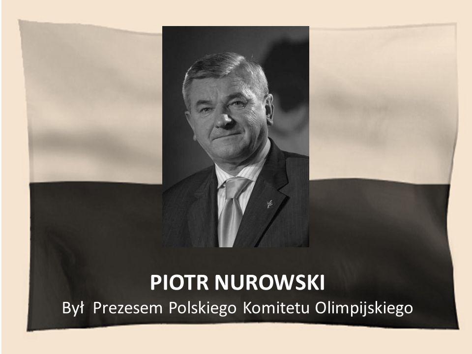 Był Prezesem Polskiego Komitetu Olimpijskiego
