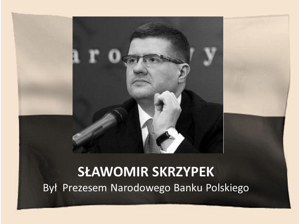 Był Prezesem Narodowego Banku Polskiego