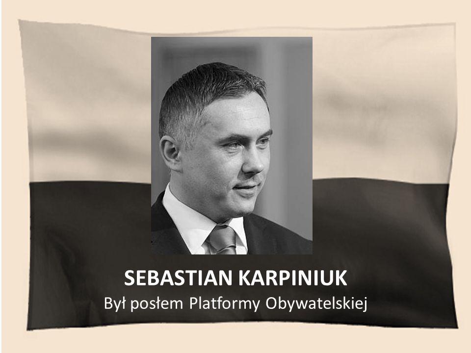 Był posłem Platformy Obywatelskiej