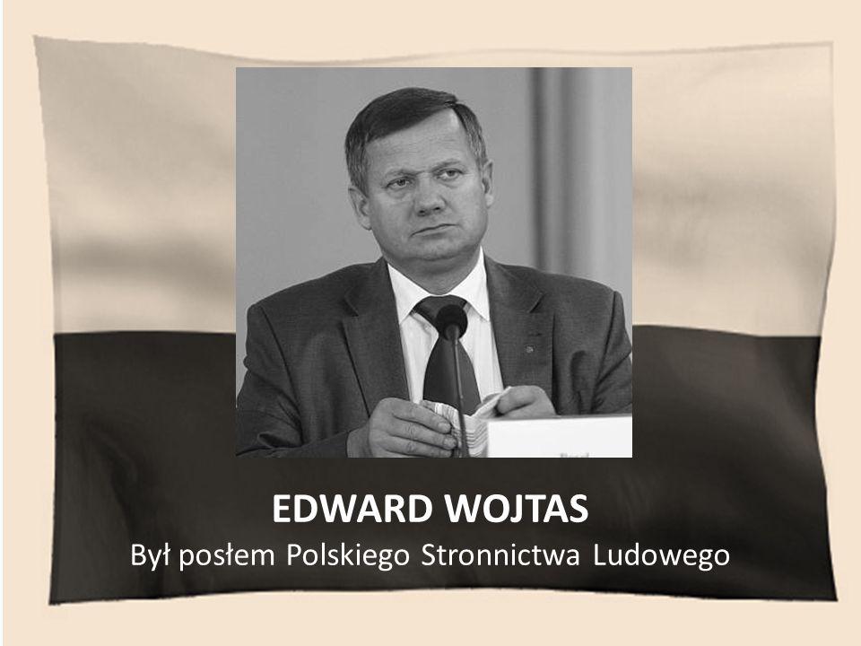 Był posłem Polskiego Stronnictwa Ludowego