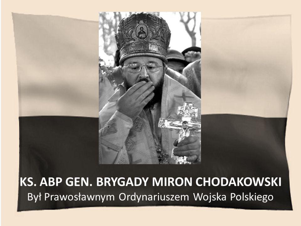 KS. ABP GEN. BRYGADY MIRON CHODAKOWSKI