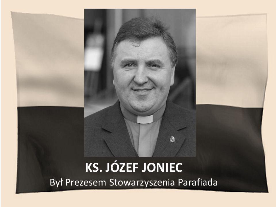 Był Prezesem Stowarzyszenia Parafiada