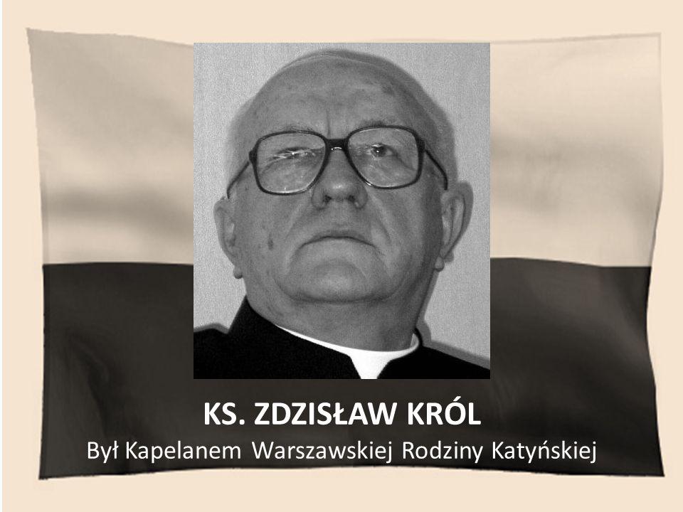 Był Kapelanem Warszawskiej Rodziny Katyńskiej