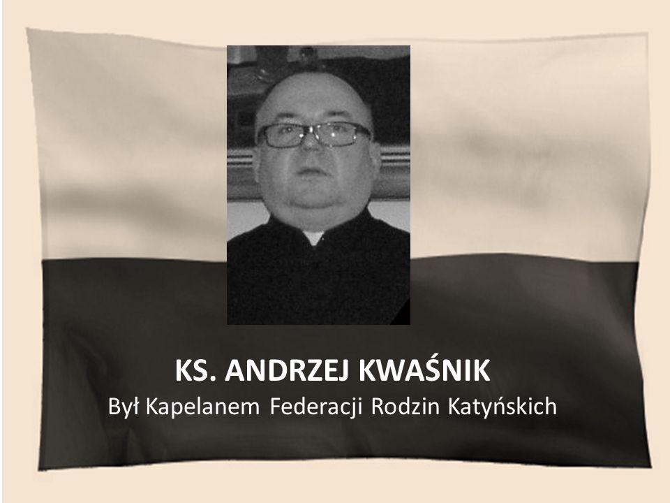 Był Kapelanem Federacji Rodzin Katyńskich