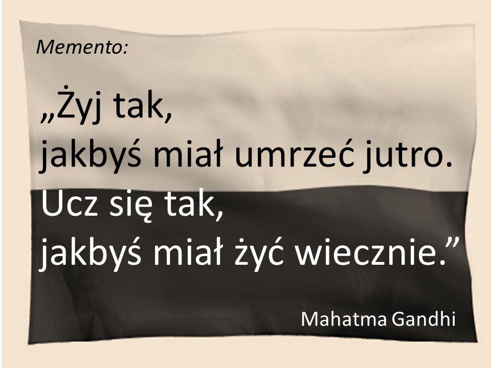 """Memento: """"Żyj tak, jakbyś miał umrzeć jutro."""