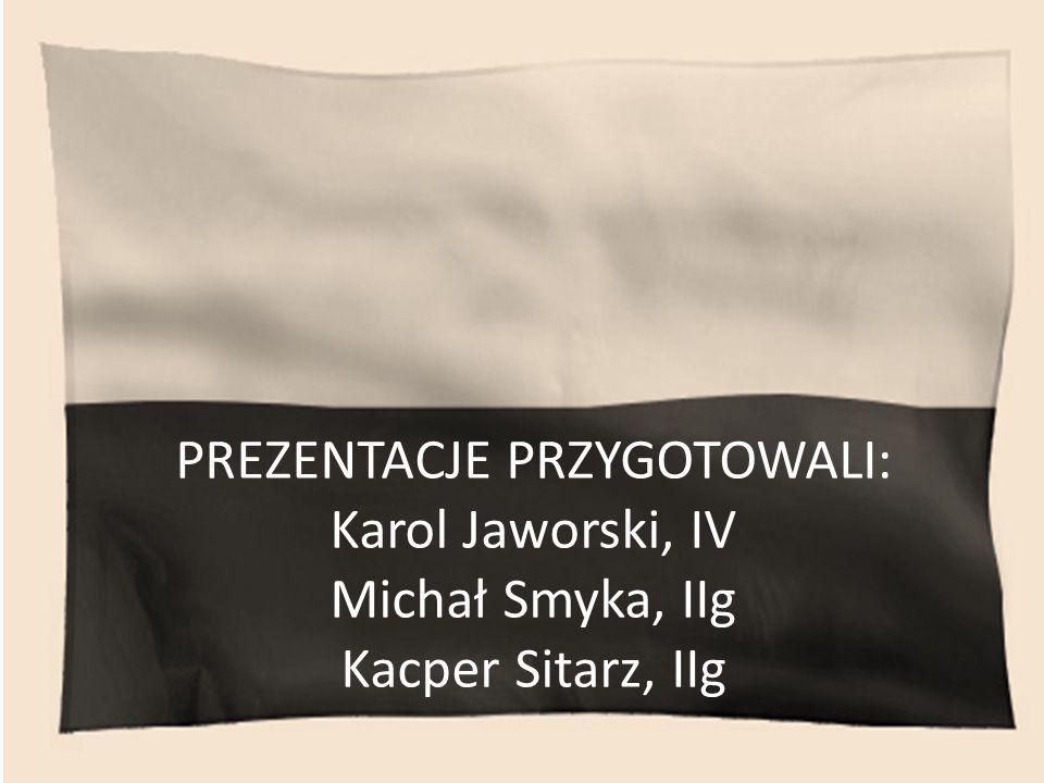 PREZENTACJE PRZYGOTOWALI: Karol Jaworski, IV Michał Smyka, IIg Kacper Sitarz, IIg