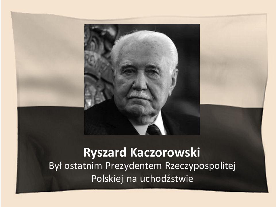 Był ostatnim Prezydentem Rzeczypospolitej Polskiej na uchodźstwie