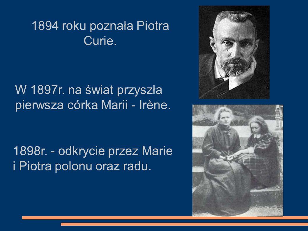 1894 roku poznała Piotra Curie.