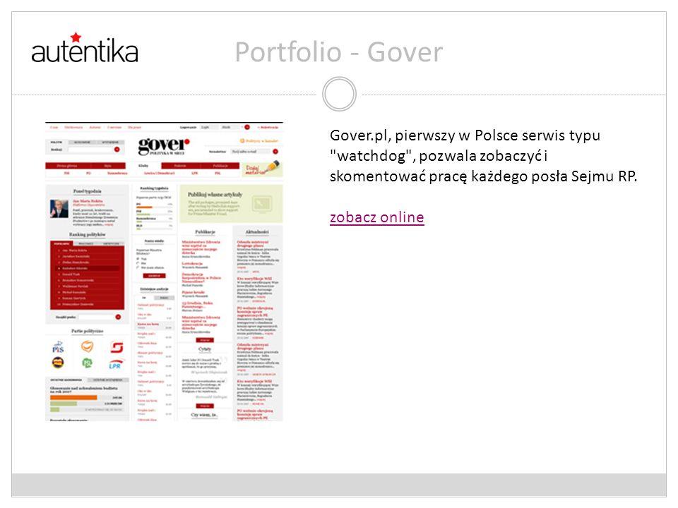 Portfolio - Gover Gover.pl, pierwszy w Polsce serwis typu watchdog , pozwala zobaczyć i skomentować pracę każdego posła Sejmu RP.