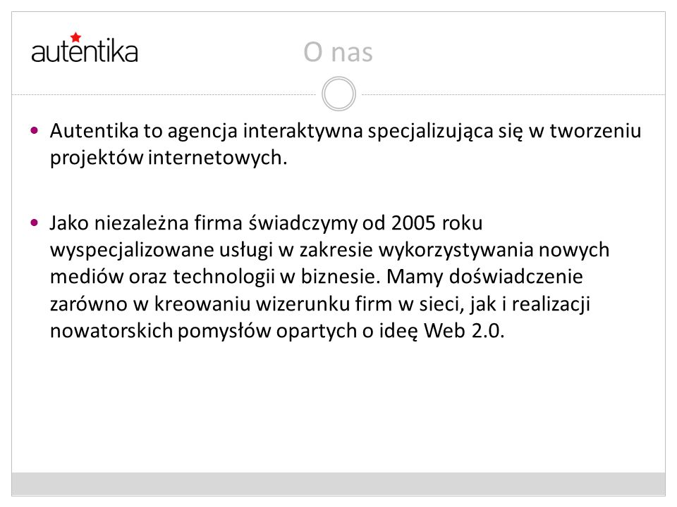 O nasAutentika to agencja interaktywna specjalizująca się w tworzeniu projektów internetowych.