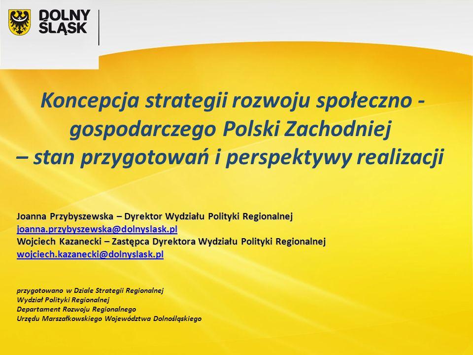 Koncepcja strategii rozwoju społeczno -gospodarczego Polski Zachodniej – stan przygotowań i perspektywy realizacji