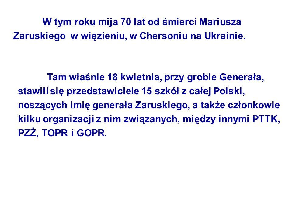 W tym roku mija 70 lat od śmierci Mariusza Zaruskiego w więzieniu, w Chersoniu na Ukrainie.