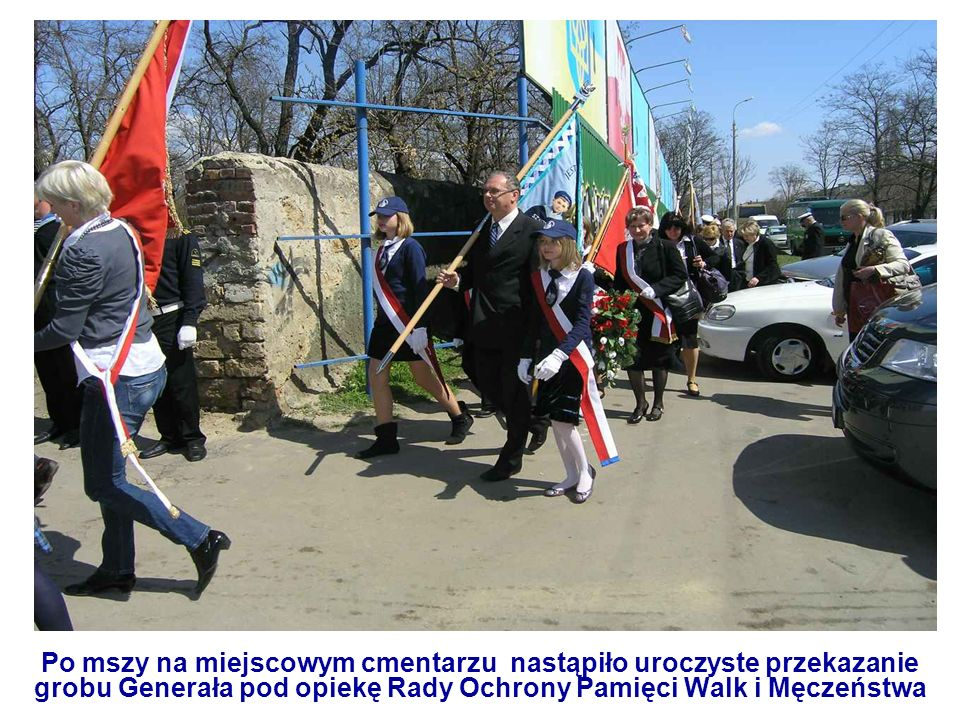 Po mszy na miejscowym cmentarzu nastąpiło uroczyste przekazanie grobu Generała pod opiekę Rady Ochrony Pamięci Walk i Męczeństwa