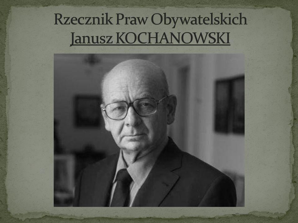 Rzecznik Praw Obywatelskich Janusz KOCHANOWSKI