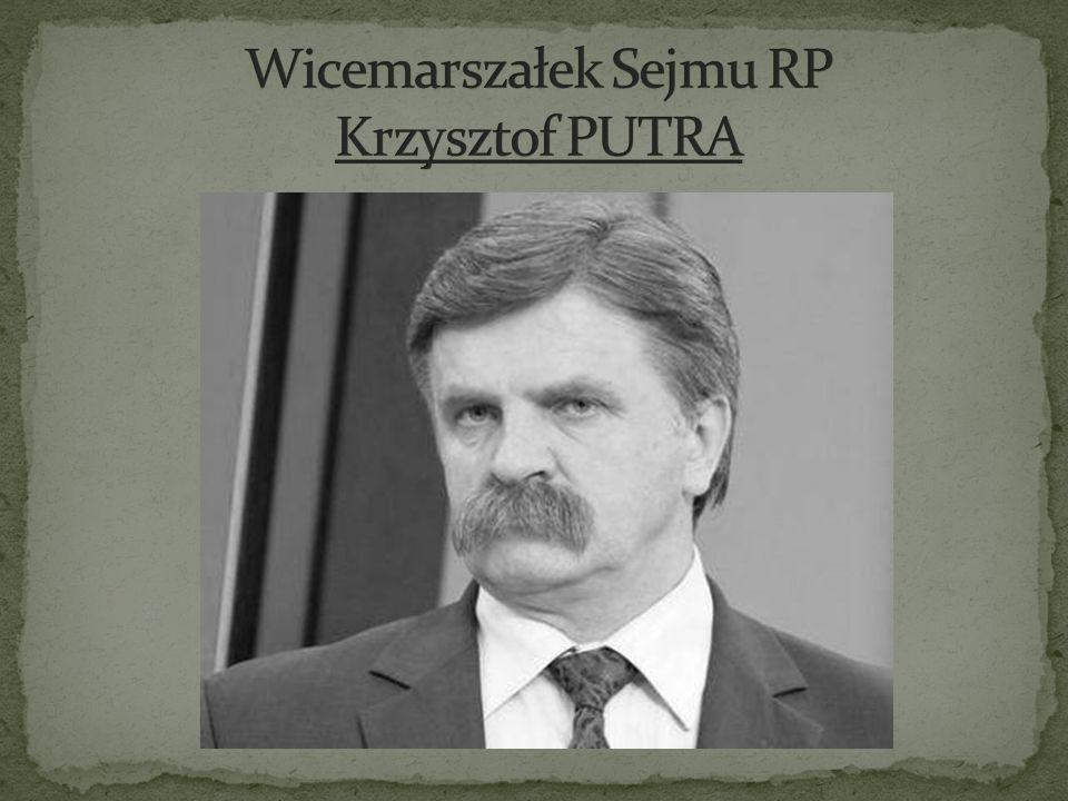 Wicemarszałek Sejmu RP Krzysztof PUTRA
