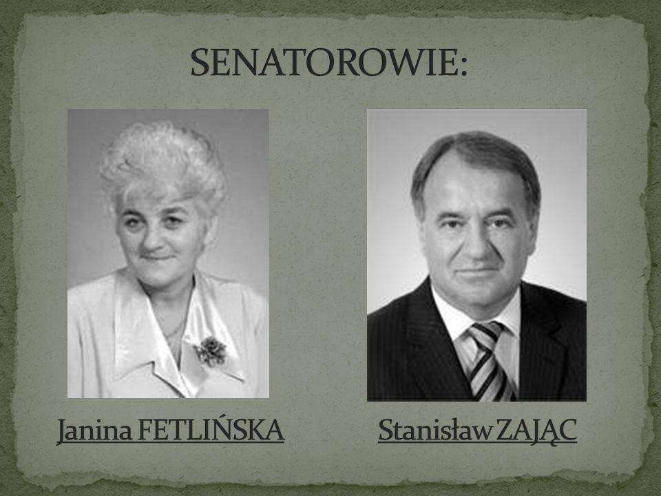 SENATOROWIE: Stanisław ZAJĄC Janina FETLIŃSKA