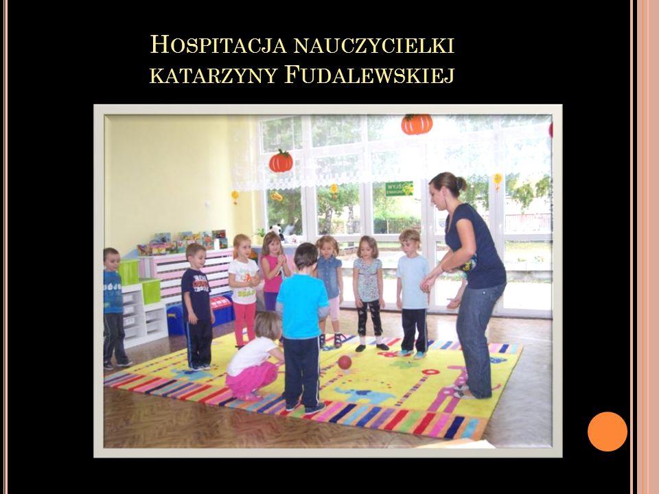 Hospitacja nauczycielki katarzyny Fudalewskiej