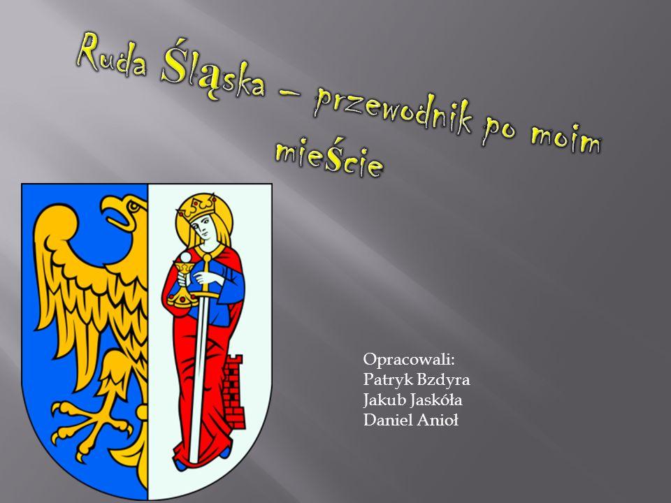 Ruda Śląska – przewodnik po moim mieście