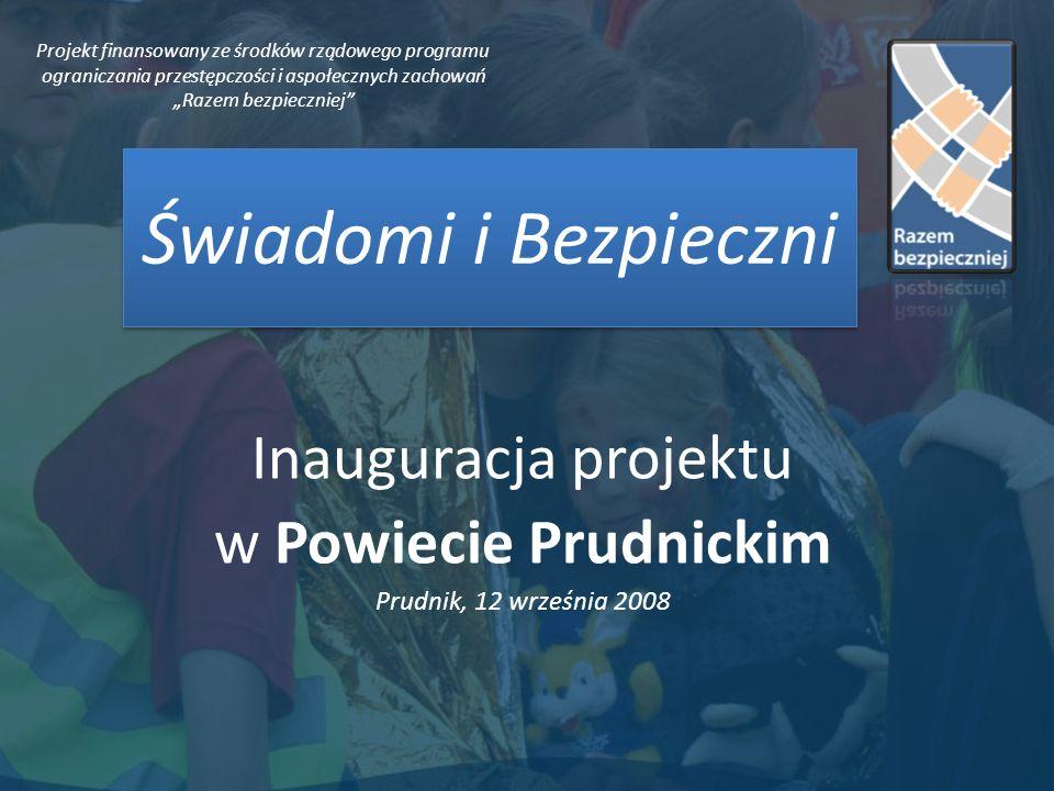 Inauguracja projektu w Powiecie Prudnickim Prudnik, 12 września 2008