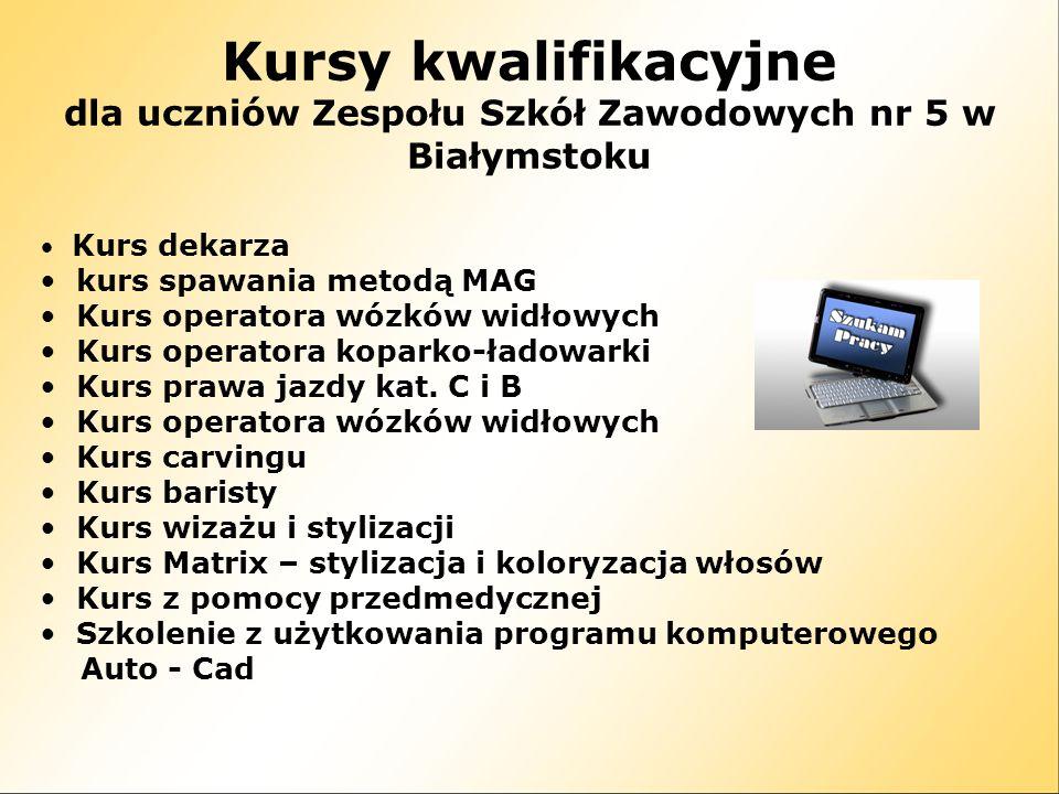 dla uczniów Zespołu Szkół Zawodowych nr 5 w Białymstoku