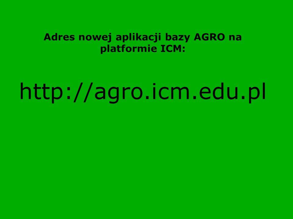 Adres nowej aplikacji bazy AGRO na platformie ICM: